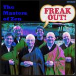 Zen Freak Outs!